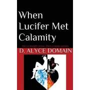 When Lucifer Met Calamity...
