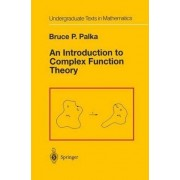 An Introduction to Complex Function Theory by Bruce P. Palka
