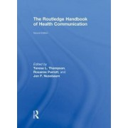 The Routledge Handbook of Health Communication by Teresa L. Thompson