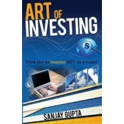 Art of Investing by M.D Sanjay Gupta