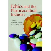 Ethics and the Pharmaceutical Industry by Michael A. Santoro