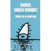 Relato de un náufrago / Story of a Shipwrecked Sailor by Gabriel Garcia Marquez