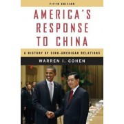 America's Response to China by Warren I. Cohen