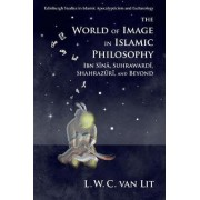 The World of Image in Islamic Philosophy by L. W. C. Van Lit