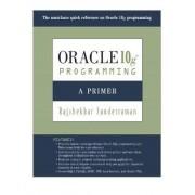 Oracle 10g Programming by Rajshekhar Sunderraman
