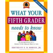 What Your Fifth Grader Needs to Know by E D Hirsch