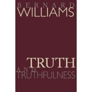 Truth and Truthfulness by Bernard Williams