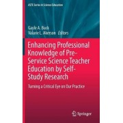 Enhancing Professional Knowledge of Pre-Service Science Teacher Education by Self-Study Research 2016 by Gayle A. Buck