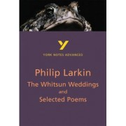 The Whitsun Weddings and Selected Poems: York Notes Advanced by David Punter