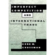 Imperfect Competition and International Trade by Gene M. Grossman