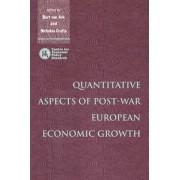 Quantitative Aspects of Post-War European Economic Growth by Bart Van Ark