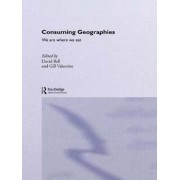 Consuming Geographies by David Bell