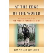 At the Edge of the World: Marechal Lyautey and the French Foreign Legion