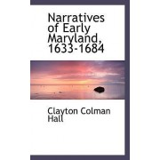 Narratives of Early Maryland, 1633-1684 by Clayton Colman Hall
