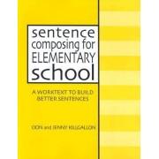 Sentence Composing for Elementary School by Jenny Killgallon