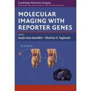 Molecular Imaging with Reporter Genes by Sanjiv Sam Gambhir