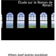 Tude Sur Le Roman de Renart by Willem Jozef Andries Jonckbloet