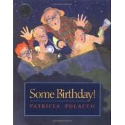 Some Birthday! by Patricia Polacco