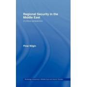 Regional Security in the Middle East by Pinar Bilgin