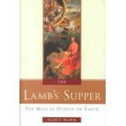 The Lamb's Supper by Scott W. Hahn