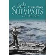 Sole Survivors of the Sea by James E. West
