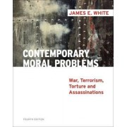 Contemporary Moral Problems by James White