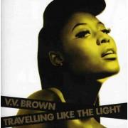 V. V. Brown - Travelling Likethe Light (0602517879010) (1 CD)