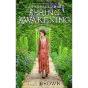 Summerset Abbey: Spring Awakening by T. J. Brown