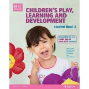 BTEC Level 3 National Children's Play, Learning & Development (Early Years Educator): Student Book 2 by Penny Tassoni