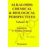 Alkaloids: Chemical and Biological Perspectives: Volume 11 by S. William Pelletier