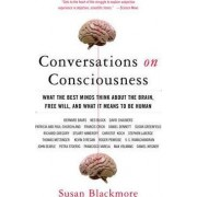 Conversations on Consciousness by Senior Lecturer in Psychology Susan Blackmore