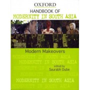 Handbook of Modernity in South Asia by Saurabh Dube