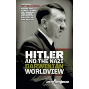 Hitler and the Nazi Darwinian Worldview by Dr Jerry Bergman