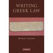 Writing Greek Law by Michael Gagarin