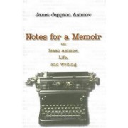 Notes For A Memoir by Janet J. Asimov