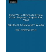 Homer: Hymns Etc Volume V by D. B. Monro
