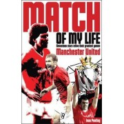 Manchester United Match of My Life by Ivan Ponting