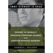 Jimmy Stewart is Dead by Laurence J. Kotlikoff