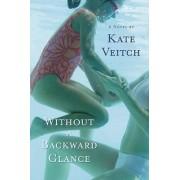 Without a Backward Glance by Kate Veitch