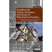 Guidelines for Seismic Evaluation and Design of Petrochemical Facilities by American Society of Civil Engineers