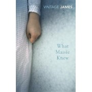 What Maisie Knew: AND The Pupil by Henry James