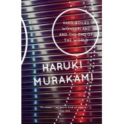 Hard-Boiled Wonderland / the End of the World by Haruki Murakami