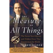 The Measure of All Things by Ken Alder