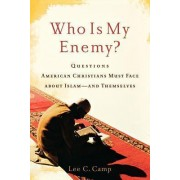 Who Is My Enemy? by Lee Camp