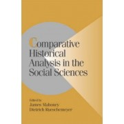 Comparative Historical Analysis in the Social Sciences by James Mahoney