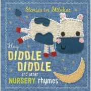 Hey Diddle Diddle and Other Nursery Rhymes by Dawn Machelle