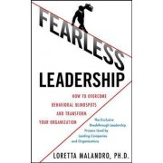 Fearless Leadership: How to Overcome Behavioral Blindspots and Transform Your Organization by Loretta Malandro