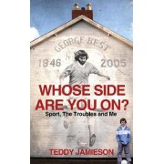 Whose Side Are You On? by Teddy Jamieson