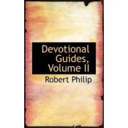 Devotional Guides, Volume II by Robert Philip