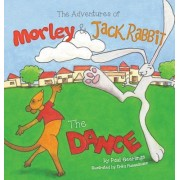 The Adventures of Morley and Jack Rabbit: The Dance